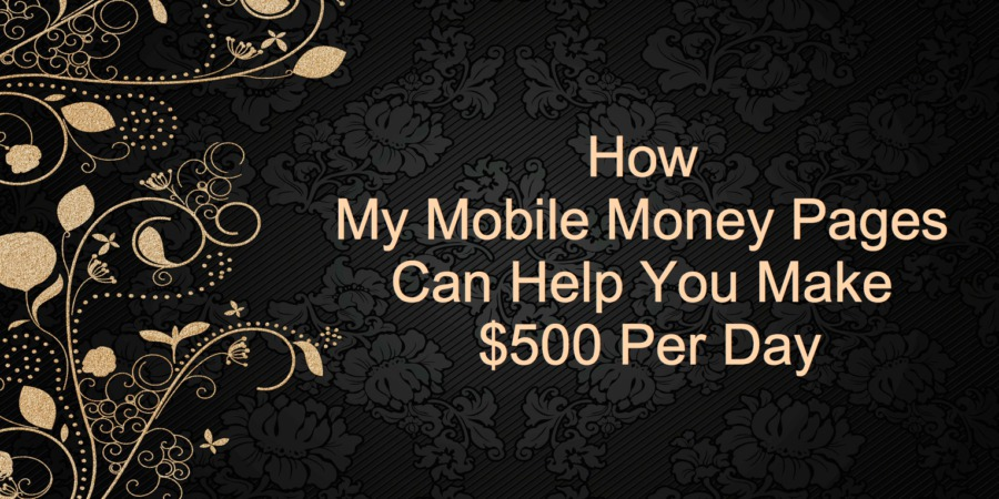 What is My Mobile Pages About? Can You Make $500 a Day with It?