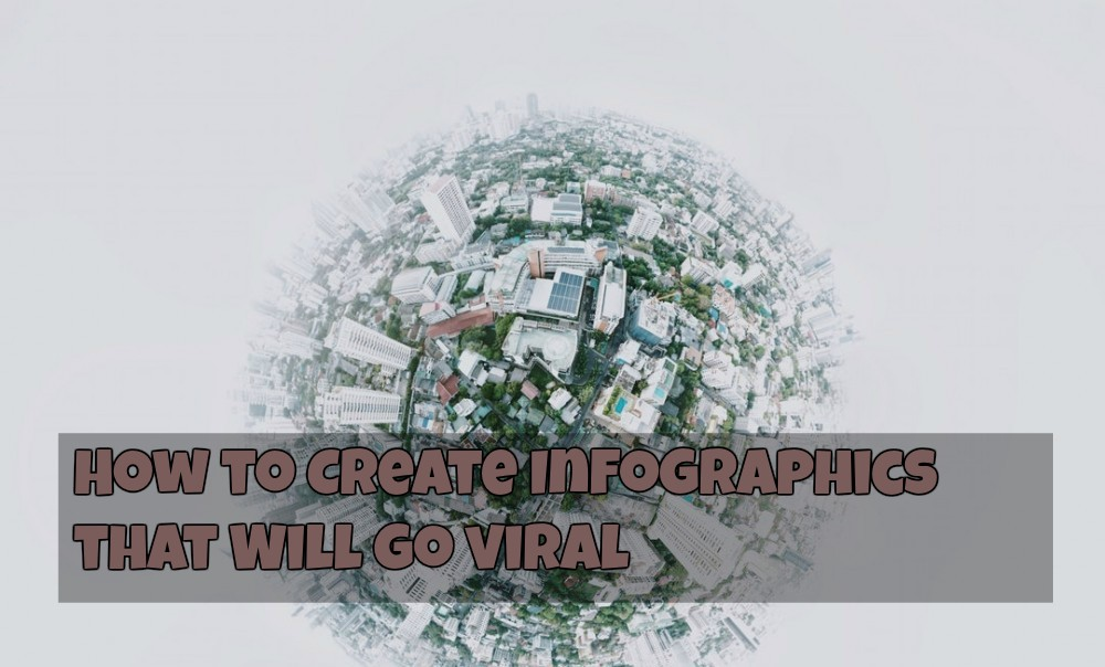 How to Create Infographics that Will Go VIRAL